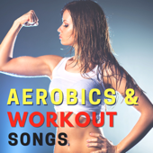Aerobics & Workout Songs  Upbeat Motivational Music For Cardio And Weight Loss-Aerobic Music Workout