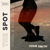 The Spot (Young & Sick Remix)