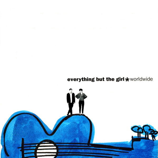Everything But The Girl - Love Is Strange