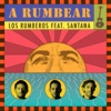 A Rumbear (feat. Santana) [En Vivo] - Single, Los Rumberos