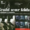 Robbers & Cowards, Cold War Kids