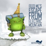 """The album art for """"Feed Me's Escape from Electric Mountain"""" by Feed Me"""