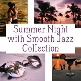Summer Night with Smooth Jazz Collection: Relaxing Piano, Guitar and Sexy  Sax, Rhythms del Mar, Party Jazz Lounge by Jazz Music Zone