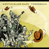 Wentus Blues Band - Feel So Young