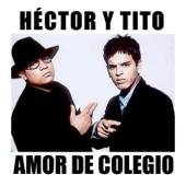 Amor de Colegio - Hector y Tito