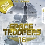 Space Troopers, Folge 16: Ruhm und Ehre (Ungekürzt)
