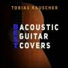 Tobias Rauscher - Best Acoustic Guitar Covers обложка