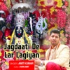 Jagdaati De Lar Lagiyan Single