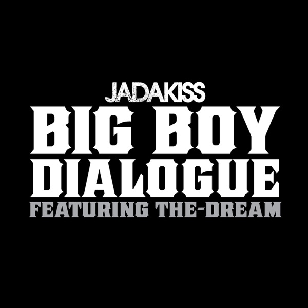 Big Boy Dialogue (feat. The-Dream) - Single