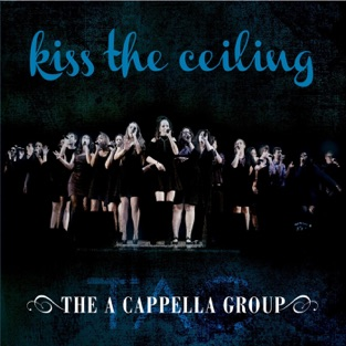 Kiss the Ceiling – The A Cappella Group