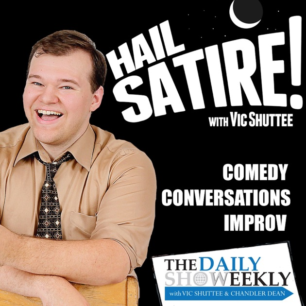 Hail Satire With Vic Shuttee By Vic Shuttee On Apple Podcasts