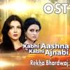 Kabhi Aashna Kabhi Ajnabi From Kabhi Aashna Kabhi Ajnabi Single