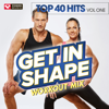Get In Shape Workout Mix - Top 40 Hits Vol. 1 (2008 Fall Season) - Power Music Workout