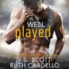 J.S. Scott & Ruth Cardello - Well Played (Unabridged) artwork