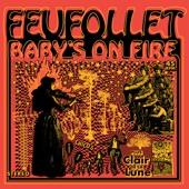 Feufollet - Baby's on Fire