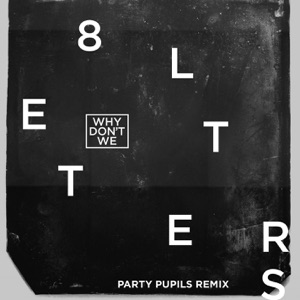 8 Letters (Party Pupils Remix) - Single Mp3 Download