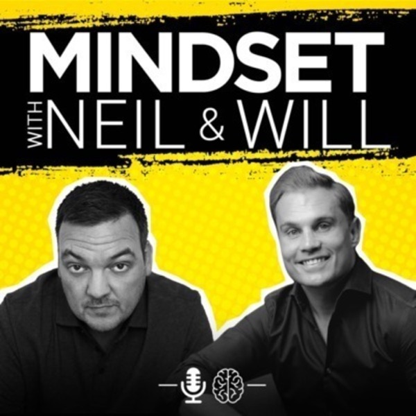 Mindset with Neil and Will