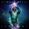 Loose Me (feat. CeeLo Green) - Single, Diimond Meeks