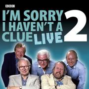I'm Sorry I Haven't A Clue Live: Volume 2