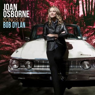 Songs of Bob Dylan – Joan Osborne