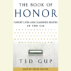 Ted Gup - The Book of Honor: The Secret Lives and Deaths of CIA Operatives (Abridged)  artwork