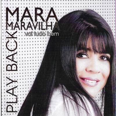 Play-Back / Vai Tudo Bem - Mara Maravilha