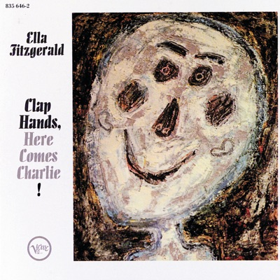 Clap Hands, Here Comes Charlie! (Expanded Edition) - Ella Fitzgerald
