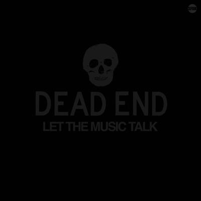 Let the Music Talk - Single (feat. Secondson) - Single - Dead End