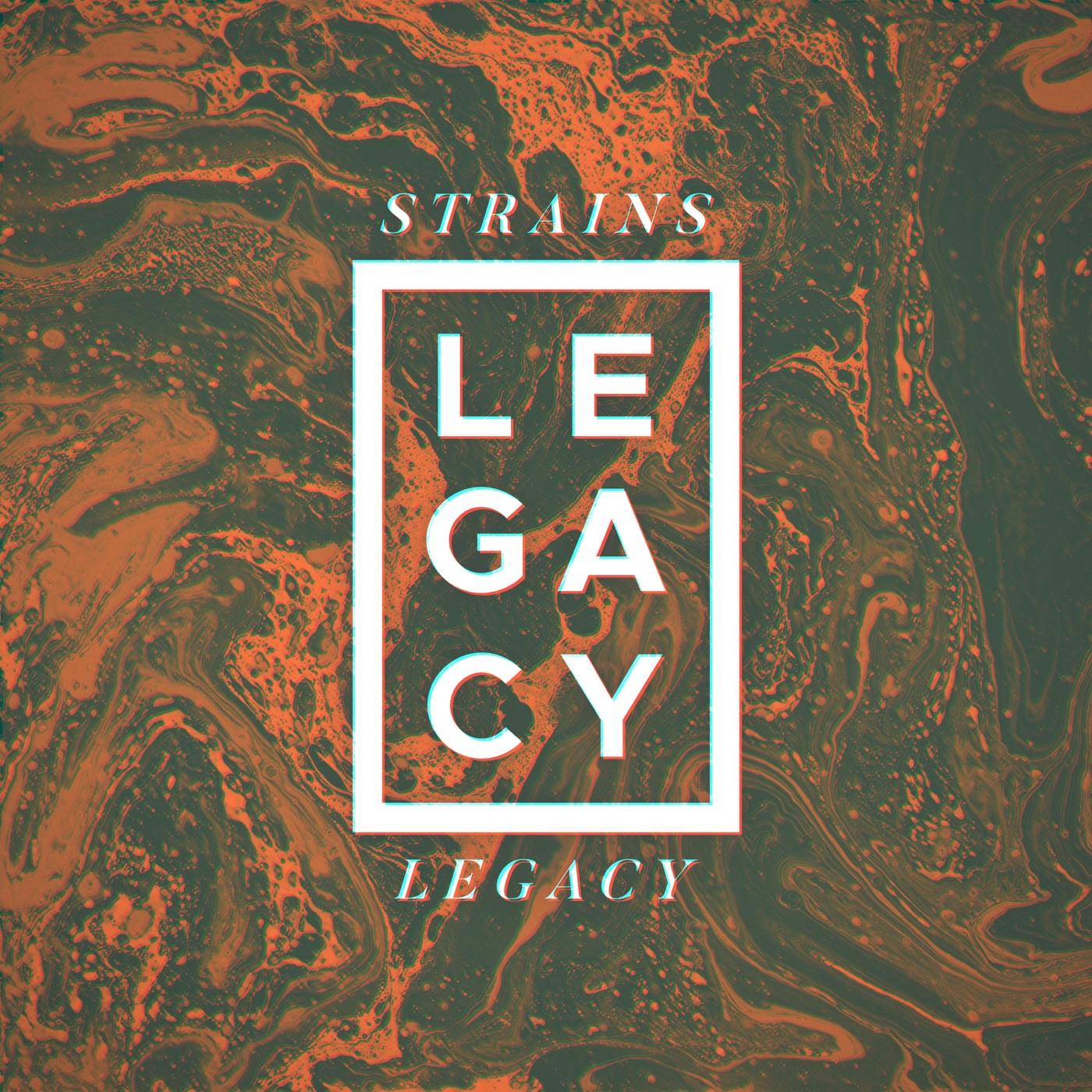 Strains - Legacy [single] (2018)