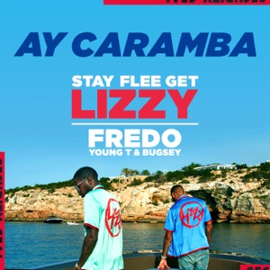 Stay Flee Get Lizzy, Fredo & Young T & Bugsey - Ay Caramba