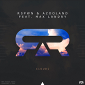 Clouds (Extended Mix) - RSPWN, Azooland & Max Landry