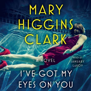 I've Got My Eyes on You (Unabridged) - Mary Higgins Clark audiobook, mp3