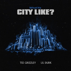 WhatYo City Like - Single Mp3 Download