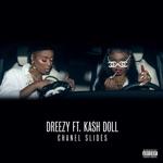 Dreezy - Chanel Slides (feat. Kash Doll)