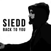 Back To You  Siedd - Siedd