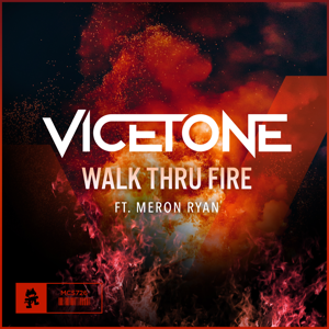 Vicetone - Walk Thru Fire feat. Meron Ryan