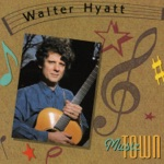 Walter Hyatt - When You're Down To Your Last Quarter