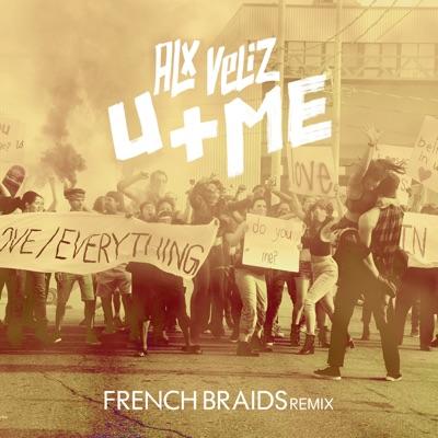 U+Me (French Braids Remix) - Single - Alx Veliz