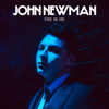 Fire in Me - John Newman