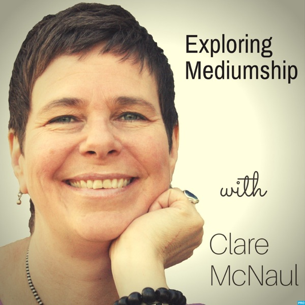 Exploring Mediumship with Clare McNaul
