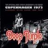 Copenhagen 1972 (Live At Kobenhavns Boldklub Hallen In Copenhagen, Denmark, 1972), Deep Purple