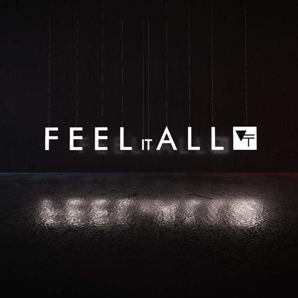 Feel It All