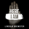 Lincoln Brewster - Here I Am artwork