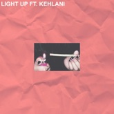 Light Up (feat. Kehlani) - Single