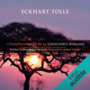 L'épanouissement de la conscience humaine: Collection d'enseignement spirituel - Le pouvoir du moment présent - Eckhart Tolle