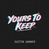 Justin Garner - Yours To Keep