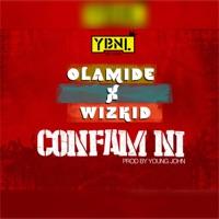 Olamide - Confam Ni (feat. Wizkid) - Single