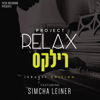 Project Relax (Israeli Edition) - Simcha Leiner