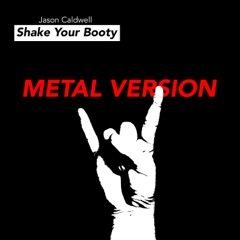 Shake Your Booty (Metal Version)