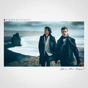 Burn The Ships  for KING  COUNTRY for KING & COUNTRY album songs, reviews, credits